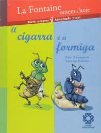 Cigarra E A Formiga, A