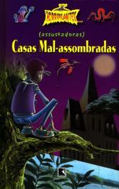 (ASSUSTADORAS) CASAS MAL-ASSOMBRADAS (COLEÇÃO HORRIPILANTES)