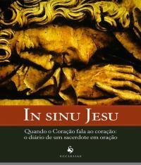 In Sinu Jesu - Quando O Coracao Fala Ao Coracao - O Diario De Um Sacerdote Em Oracao