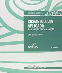 Cosmetologia Aplicada A Coloracao E Descoloracao - 3 Ed