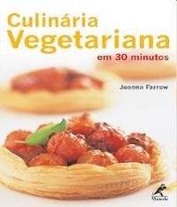 Culinaria Vegetariana Em 30 Minutos