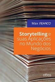 STORYTELLING E SUAS APLICACOES NO MUNDO DOS NEGOCIOS