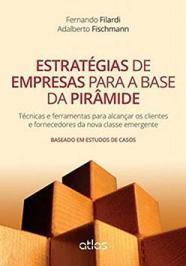 ESTRATEGIAS DE EMPRESAS PARA A BASE DA PIRAMIDE
