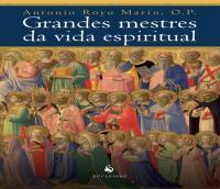 Grandes Mestres Da Vida Espiritual - Historia Da Espiritualidade Crista