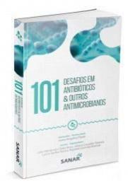 101 DESAFIOS EM ANTIBIOTICOS & OUTROS ANTIMICROBIANOS