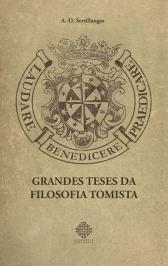GRANDES TESES DA FILOSOFIA TOMISTA