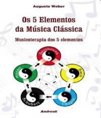 5 Elementos Da Musica Classica - Musicoterapia Dos 5 Elementos, Os