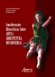 Consideracoes Mitocriticas Sobre Arte E Arquitetura Missioneiras