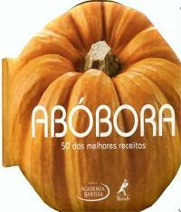 ABOBORA - 50 DAS MELHORES RECEITAS
