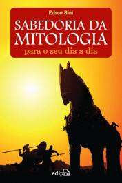 Sabedoria Da Mitologia Para O Seu Dia A Dia