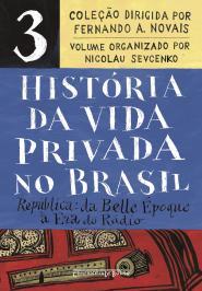 HISTÓRIA DA VIDA PRIVADA NO BRASIL – VOL. 3 (EDIÇÃO DE BOLSO): REPÚBLICA: DA BELLE ÉPOQUE À ERA DO RÁDIO