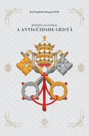 HISTORIA DA IGREJA - A ANTIGUIDADE CRISTA