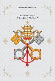 HISTORIA DA IGREJA - A IDADE MEDIA