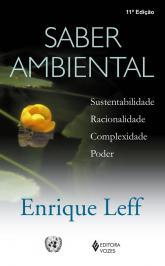 Saber Ambiental: Sustentabilidade, Racionalidade, Complexidade, Poder