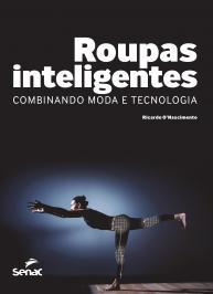 ROUPAS INTELIGENTES: COMBINANDO MODA E TECNOLOGIA
