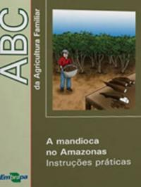Abc Da Agricultura Familiar: A Mandioca No Amazonas - Instru
