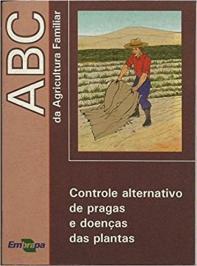 Abc Da Agricultura Familiar: Controle Alternativo De Pragas E Doen