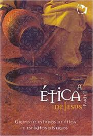 A Etica De Jesus - Parte 2