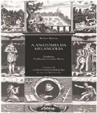 A Anatomia Da Melancolia: A Segunda Parti