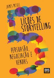 5 LiÇÕes De Storytelling: PersuasÃo, NegociaÇÃo E Vendas