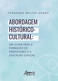 Abordagem HistÓrico-cultural: Um Olhar Para A FormaÇÃo De Professores E A EducaÇÃo Especial