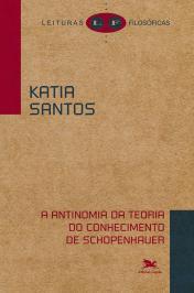 A ANTINOMIA DA TEORIA DO CONHECIMENTO DE SCHOPENHAUER