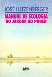 Manual De Ecologia: Do Jardim Ao Poder