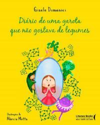 DiÁrio De Uma Garota Que NÃo Gostava De Legumes