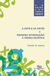 A ARTE E AS ARTES: E PRIMEIRA INTRODUÇÃO À TEORIA ESTÉTICA