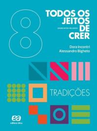 TODOS OS JEITOS DE CRER - TRADIÇÕES - 9º ANO