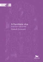A ESCRITURA VIVA: INTERPRETAÇÕES CRISTÃS DA BÍBLIA