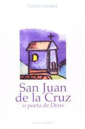 San Juan De La Cruz: O Poeta De Deus