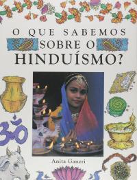 O Que Sabemos Sobre O HinduÍsmo?
