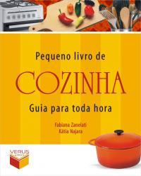 Pequeno Livro De Cozinha - Guia Para Toda Hora