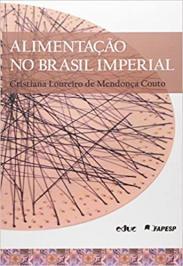 ALIMENTACAO NO BRASIL IMPERIAL