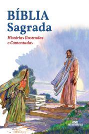 BÍBLIA SAGRADA: HISTÓRIAS ILUSTRADAS E COMENTADAS