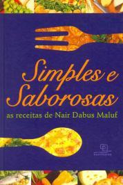 Simples E Saborosas - As Receitas De Nair Dabus Maluf - 4 Ed