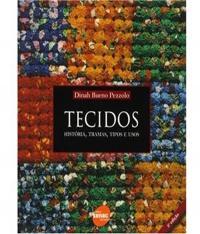 TECIDOS - HISTORIA, TRAMAS, TIPOS E USOS - 03 ED