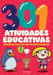 301 ATIVIDADES EDUCATIVAS: APRENDER PODE SER UMA GRANDE DIVERSÃO!