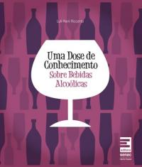 DOSE DE CONHECIMENTO SOBRE BEBIDAS ALCOOLICAS, UMA