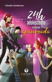 24H ADOLESCENTE E ÀS VEZES APAIXONADA
