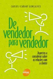 DE VENDEDOR PARA VENDEDOR: ASPECTOS A CONSIDERAR SOBRE AS RELAÇÕES COM O CLIENTE