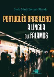 PORTUGUÊS BRASILEIRO, A LÍNGUA QUE FALAMOS