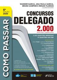 Como Passar Em Concursos De Delegado - 2.000 QuestÕes Comentadas - 6ª Ed - 2020