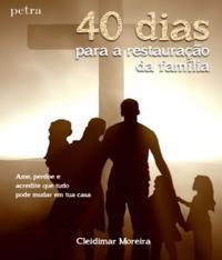 40 Dias Para A Restauracao Da Familia