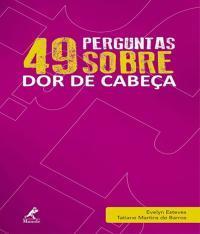 49 Perguntas Sobre Dor De Cabeca - Vol 01