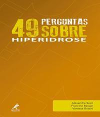 49 Perguntas Sobre Hiperidrose - Vol 05