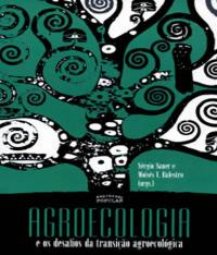 Agroecologia E Os Desafios Da Transicao Ecologica