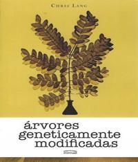 Arvores Geneticamente Modificadas