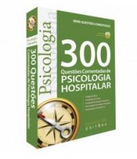 300 QUESTOES COMENTADAS DE PSICOLOGIA HOSPITALAR